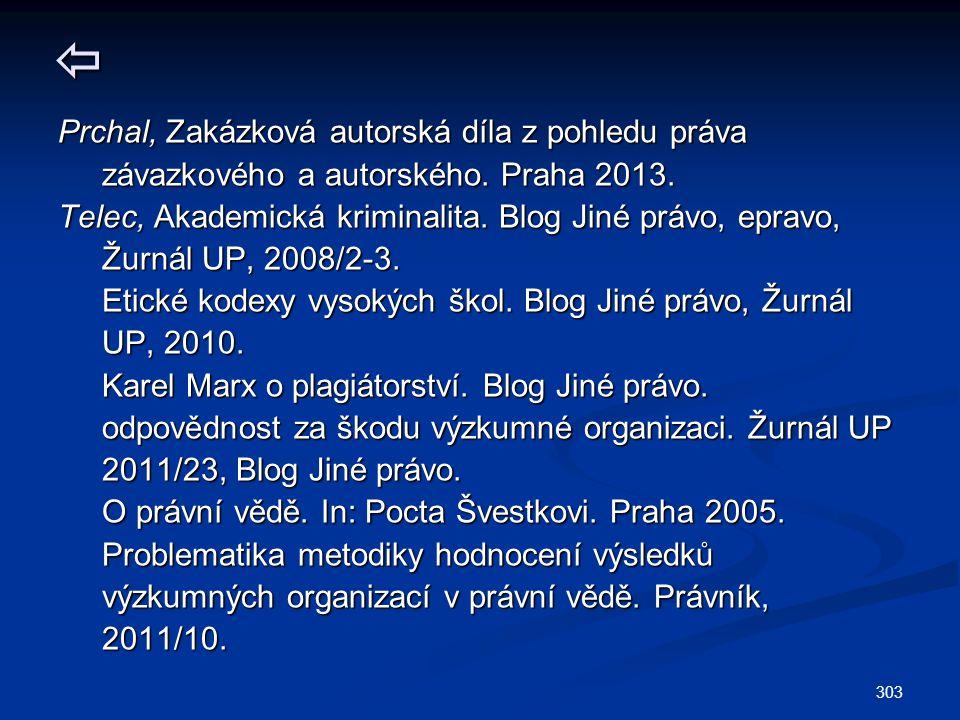303 Prchal, Zakázková autorská díla z pohledu práva závazkového a autorského.