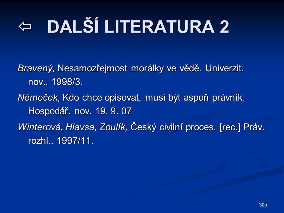 305  DALŠÍ LITERATURA 2 Bravený, Nesamozřejmost morálky ve vědě.