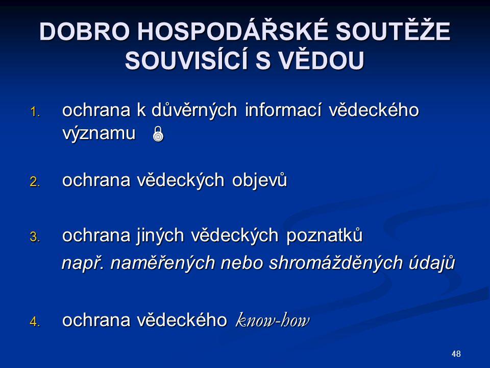 48 DOBRO HOSPODÁŘSKÉ SOUTĚŽE SOUVISÍCÍ S VĚDOU 1.