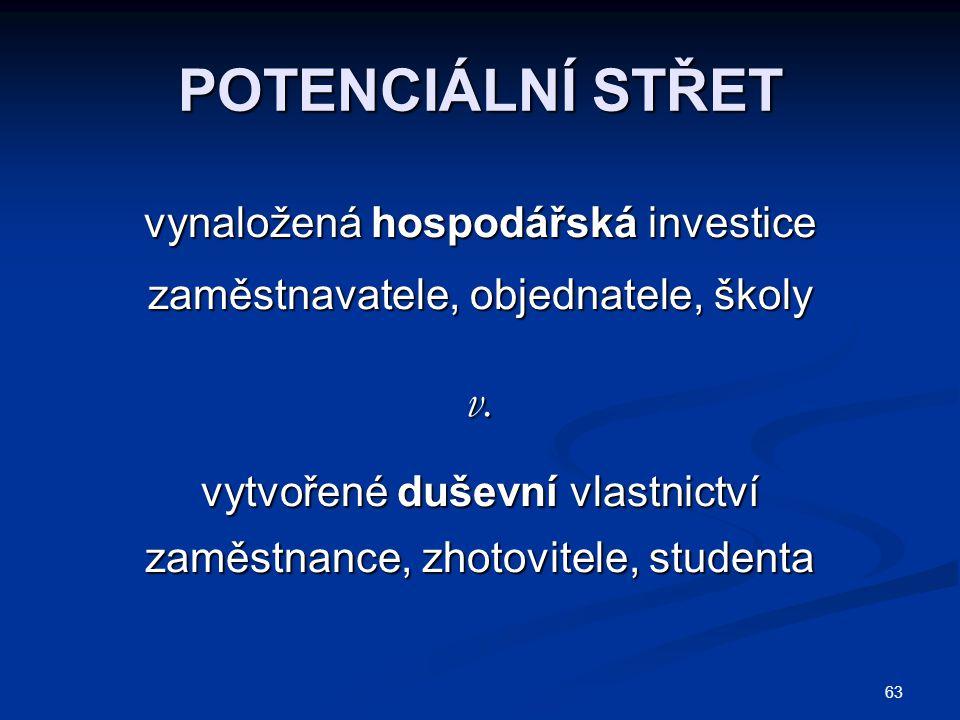 63 POTENCIÁLNÍ STŘET vynaložená hospodářská investice zaměstnavatele, objednatele, školy v.