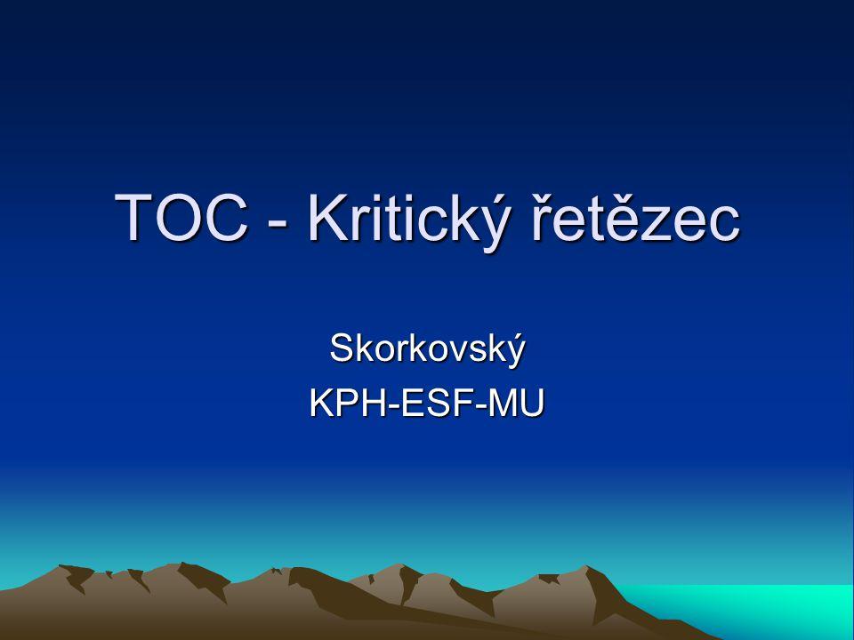 TOC - Kritický řetězec SkorkovskýKPH-ESF-MU