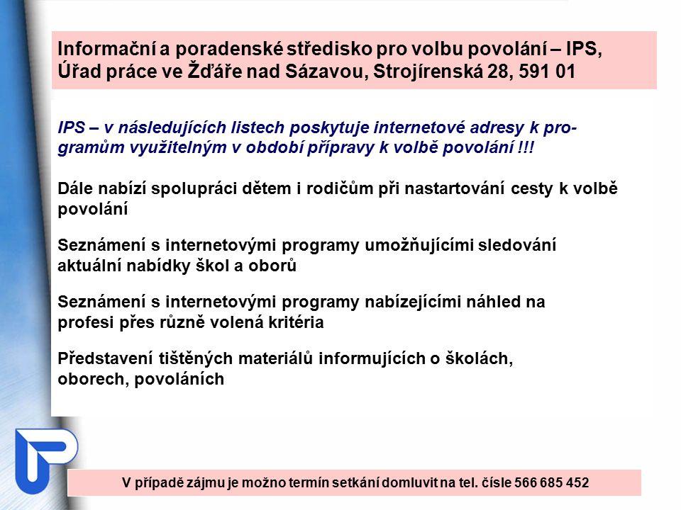 Průvodce světem povolání www.gwo.cz Stručné popisy povolání Výběr povolání dle zvolených kritérií Dotazník zájmů Dotazník dovedností Pomoc při vstupu na trh práce např.: - žádost o zaměstnání - zpracování životopisu - příprava na přijímací pohovor aj.