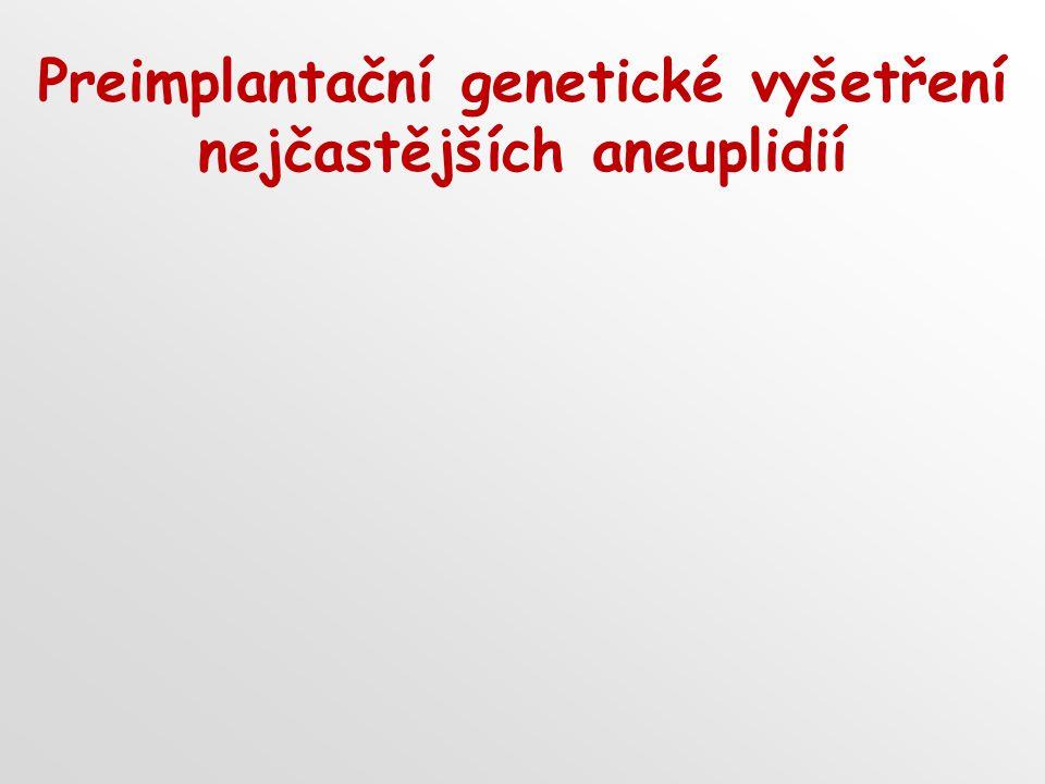 Preimplantační genetické vyšetření nejčastějších aneuplidií