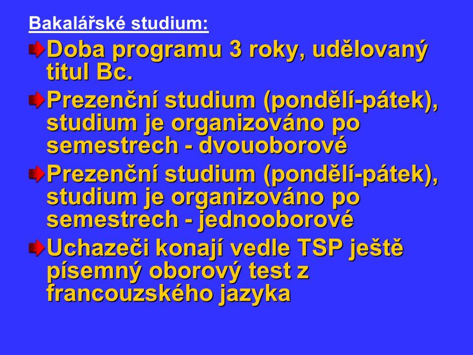 Bakalářské studium: Doba programu 3 roky, udělovaný titul Bc.