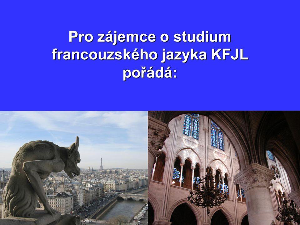 Pro zájemce o studium francouzského jazyka KFJL pořádá: