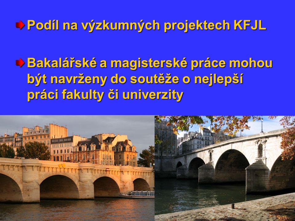 Podíl na výzkumných projektech KFJL Bakalářské a magisterské práce mohou být navrženy do soutěže o nejlepší práci fakulty či univerzity