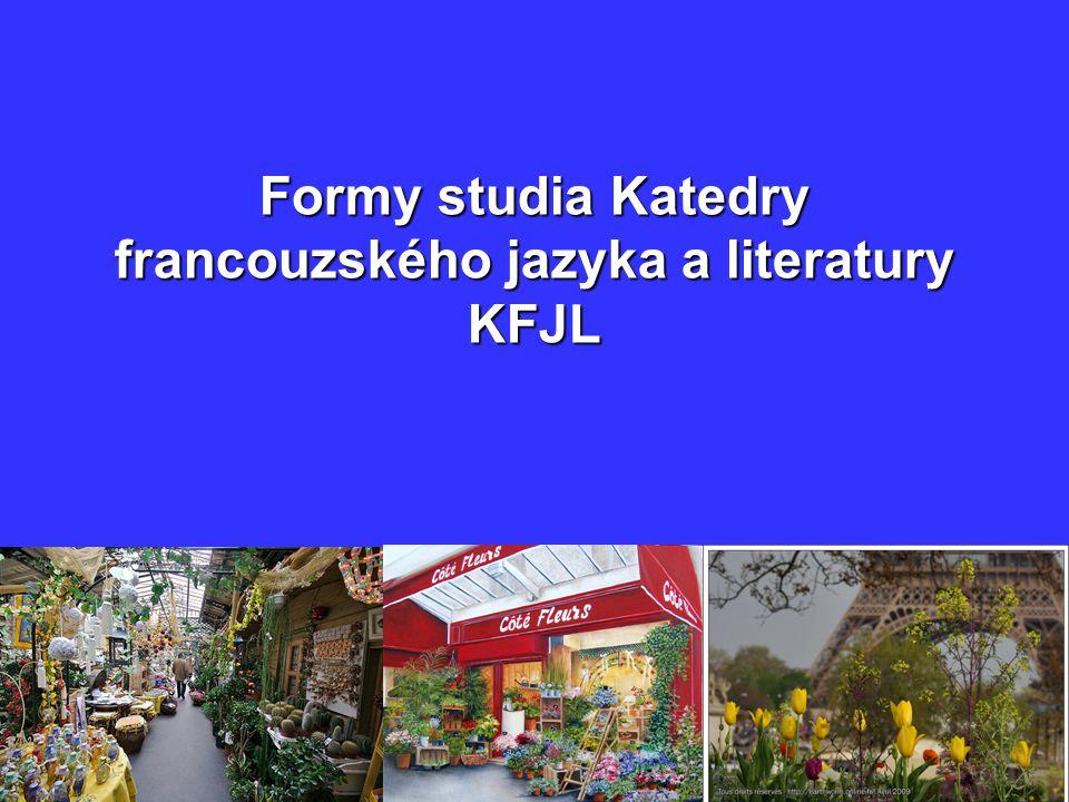 Formy studia Katedry francouzského jazyka a literatury KFJL