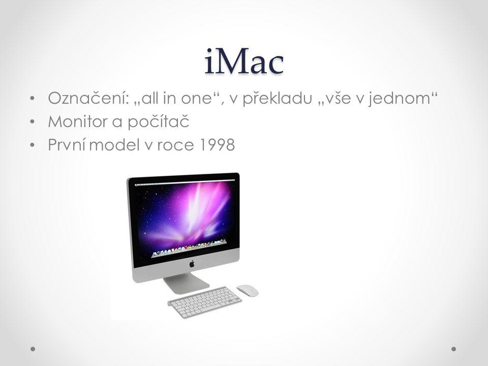 """iMac Označení: """"all in one"""", v překladu """"vše v jednom"""" Monitor a počítač První model v roce 1998"""