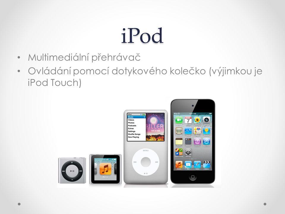 iPod Multimediální přehrávač Ovládání pomocí dotykového kolečko (výjimkou je iPod Touch)