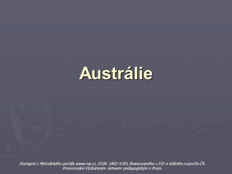 Austrálie Dostupné z Metodického portálu www.rvp.cz, ISSN: 1802-4785, financovaného z ESF a státního rozpočtu ČR. Provozováno Výzkumným ústavem pedago
