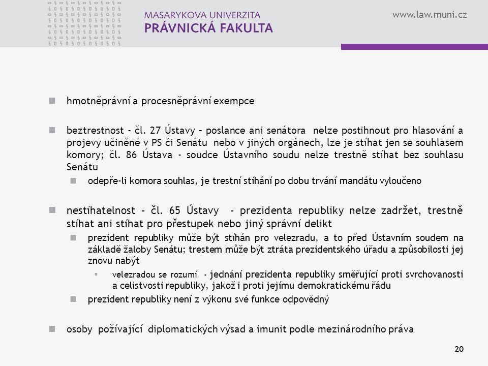 www.law.muni.cz hmotněprávní a procesněprávní exempce beztrestnost - čl. 27 Ústavy – poslance ani senátora nelze postihnout pro hlasování a projevy uč