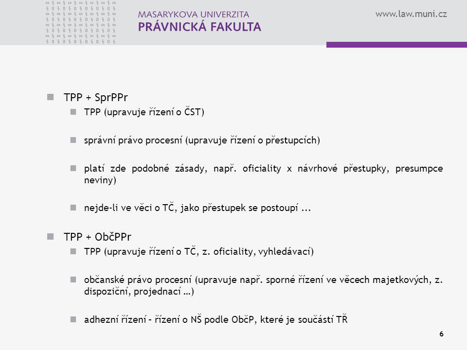 """www.law.muni.cz Struktura TrŘ struktura TrŘ obecná část - """"vytknutí před závorku obecných definic pojmů, institutů, které používá část zvláštní; např."""