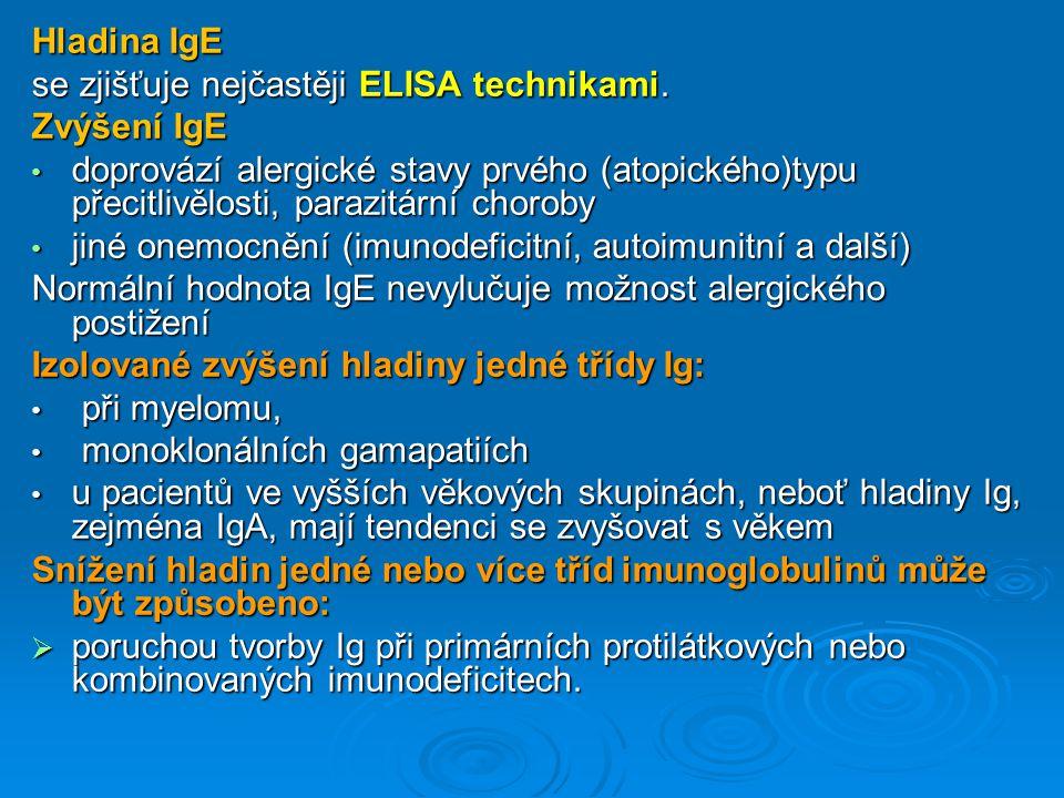 Hladina IgE se zjišťuje nejčastěji ELISA technikami. Zvýšení IgE doprovází alergické stavy prvého (atopického)typu přecitlivělosti, parazitární chorob