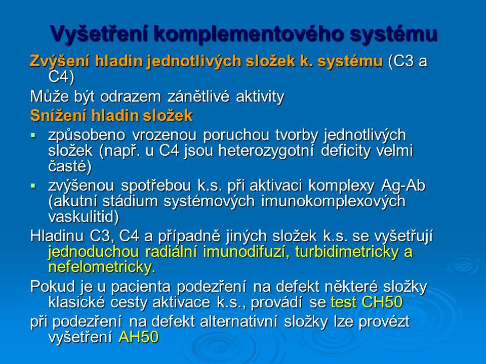Vyšetření komplementového systému Zvýšení hladin jednotlivých složek k. systému (C3 a C4) Může být odrazem zánětlivé aktivity Snížení hladin složek 