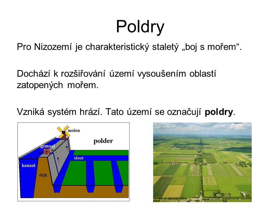 """Poldry Pro Nizozemí je charakteristický staletý """"boj s mořem"""". Dochází k rozšiřování území vysoušením oblastí zatopených mořem. Vzniká systém hrází. T"""