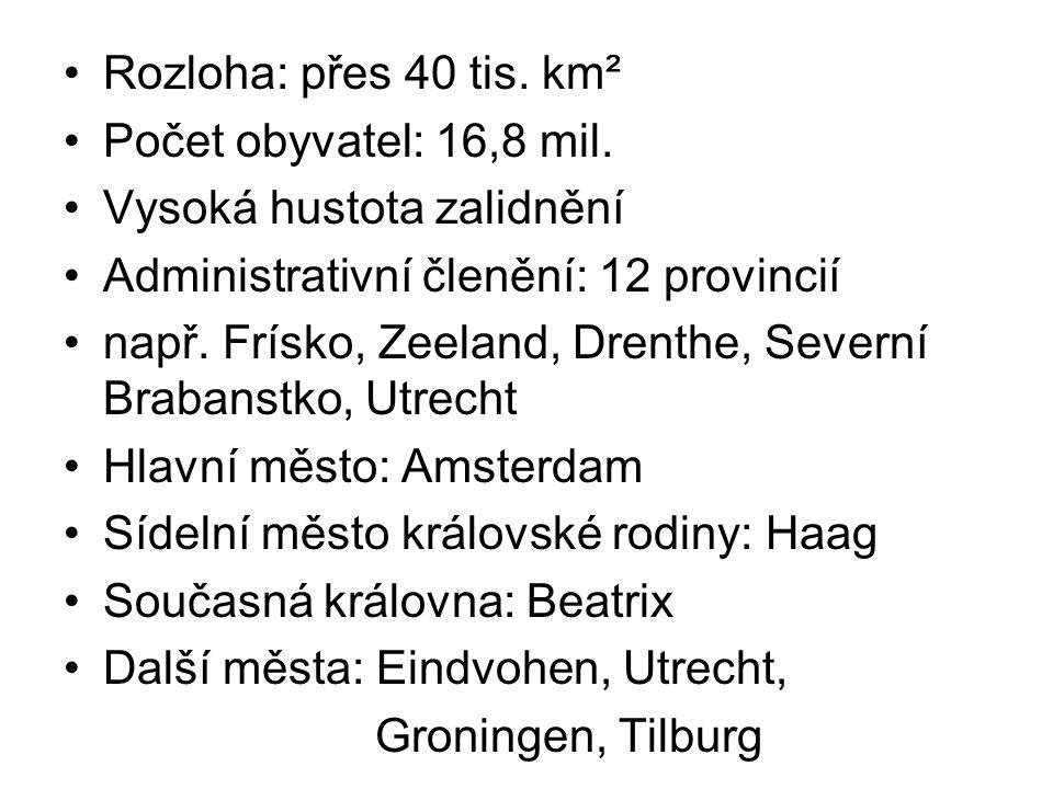 Rozloha: přes 40 tis. km² Počet obyvatel: 16,8 mil. Vysoká hustota zalidnění Administrativní členění: 12 provincií např. Frísko, Zeeland, Drenthe, Sev