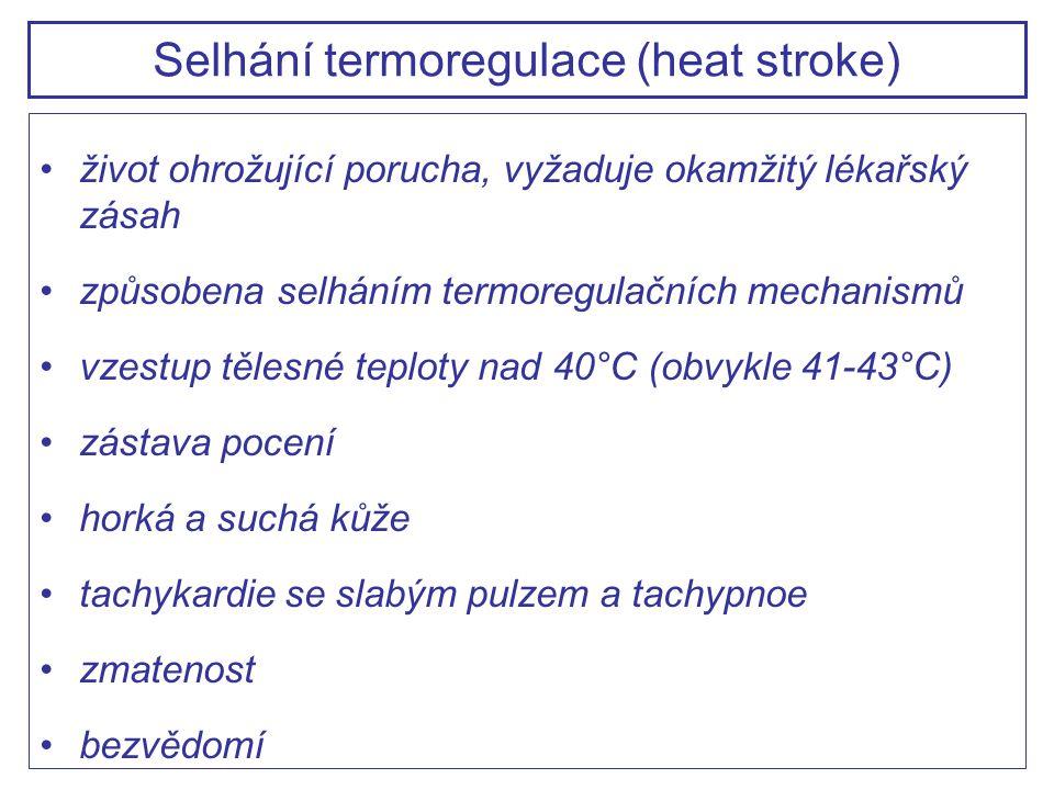 život ohrožující porucha, vyžaduje okamžitý lékařský zásah způsobena selháním termoregulačních mechanismů vzestup tělesné teploty nad 40°C (obvykle 41