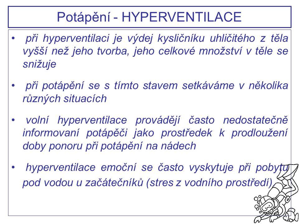 při hyperventilaci je výdej kysličníku uhličitého z těla vyšší než jeho tvorba, jeho celkové množství v těle se snižuje při potápění se s tímto stavem
