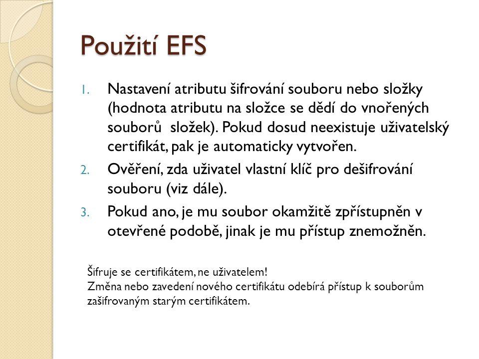 Použití EFS 1. Nastavení atributu šifrování souboru nebo složky (hodnota atributu na složce se dědí do vnořených souborů složek). Pokud dosud neexistu