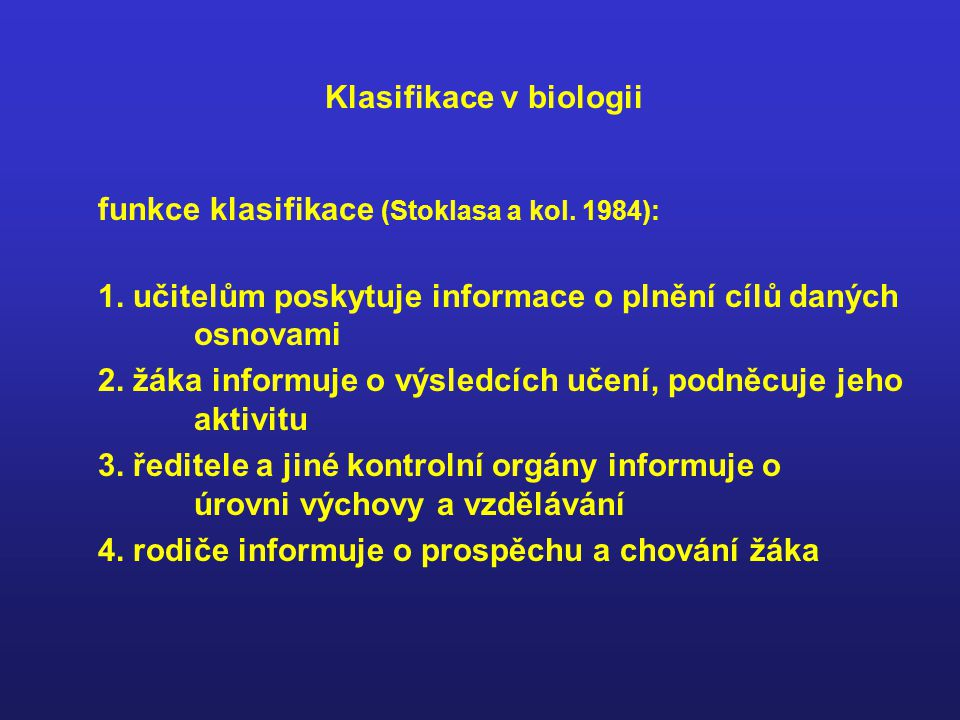 Klasifikace v biologii funkce klasifikace (Stoklasa a kol.