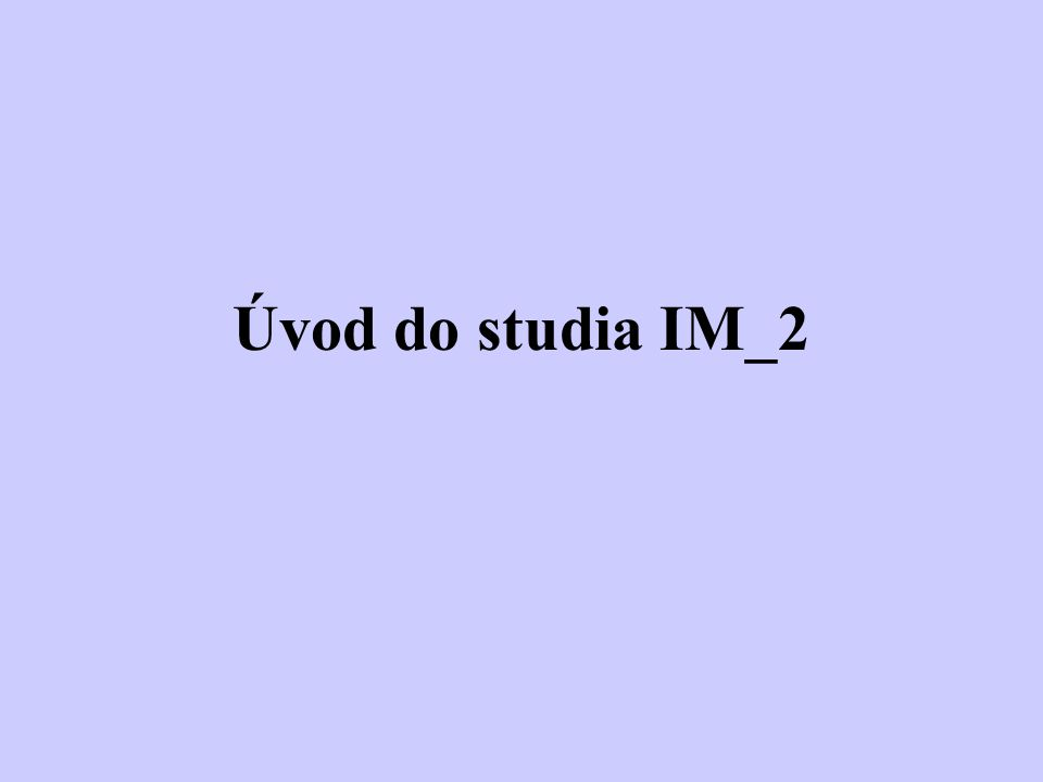 Úvod do studia IM_2