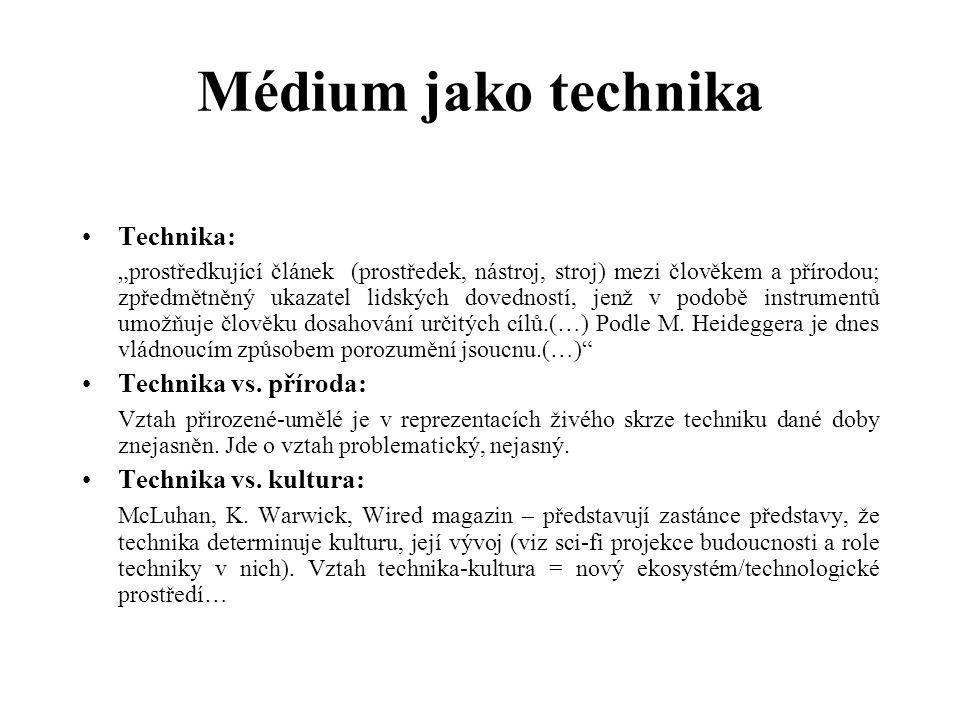 """Médium jako technika Technika: """"prostředkující článek (prostředek, nástroj, stroj) mezi člověkem a přírodou; zpředmětněný ukazatel lidských dovedností"""