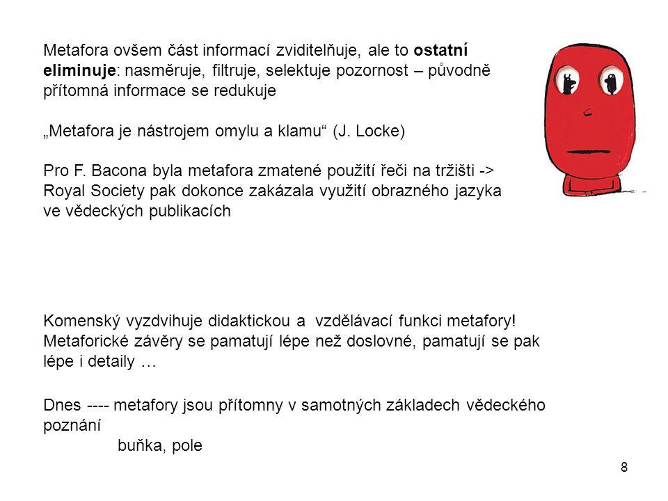 8 Komenský vyzdvihuje didaktickou a vzdělávací funkci metafory.