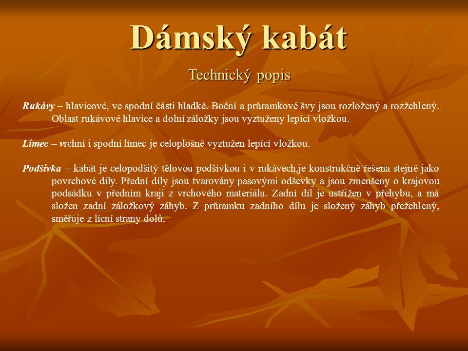 Dámský kabát Technický popis Rukávy – hlavicové, ve spodní části hladké.