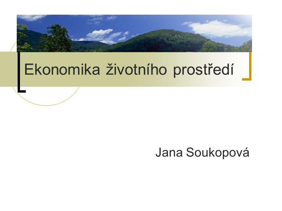 Ekonomika životního prostředí Jana Soukopová