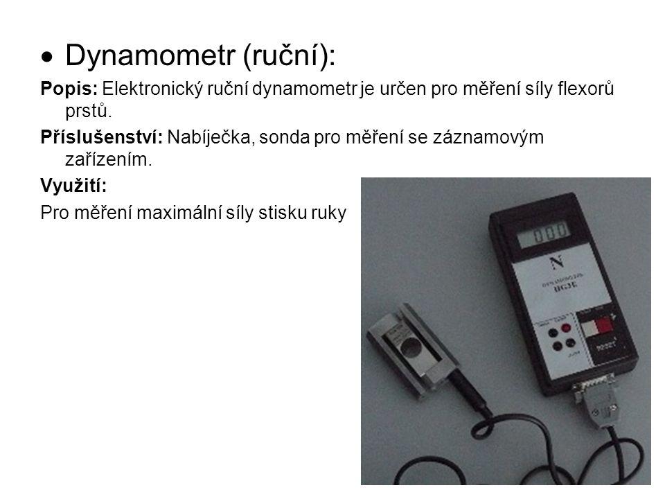  Dynamometr (ruční): Popis: Elektronický ruční dynamometr je určen pro měření síly flexorů prstů. Příslušenství: Nabíječka, sonda pro měření se zázna