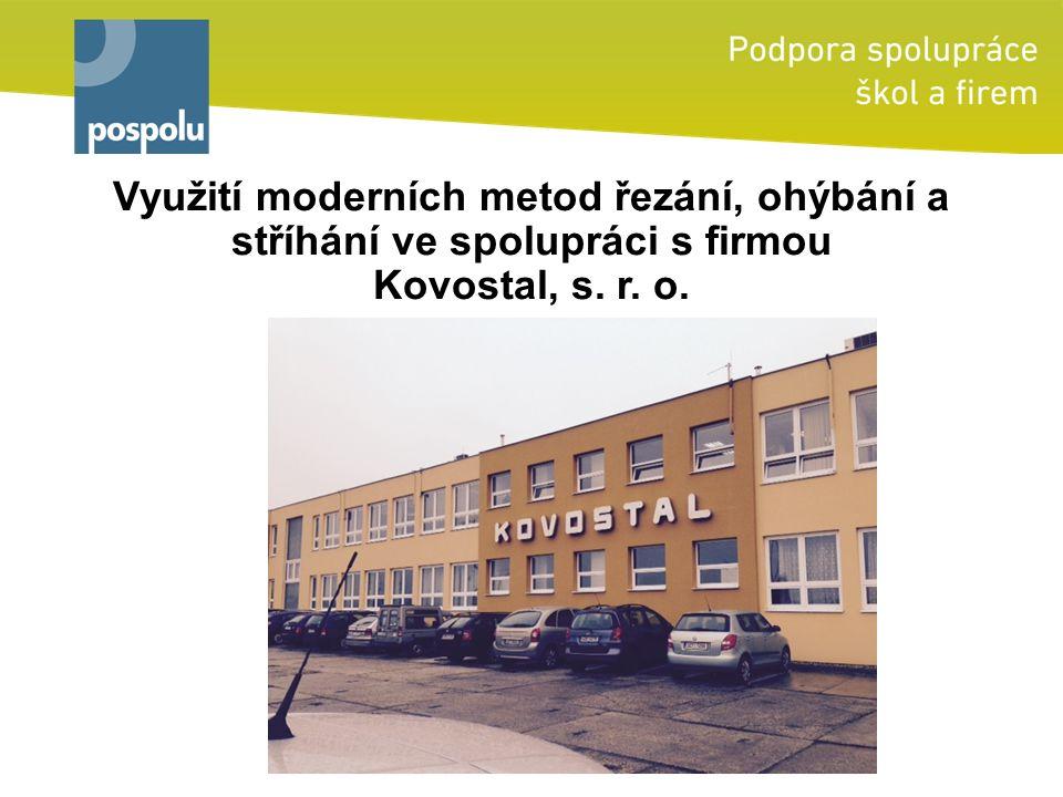 Využití moderních metod řezání, ohýbání a stříhání ve spolupráci s firmou Kovostal, s. r. o.