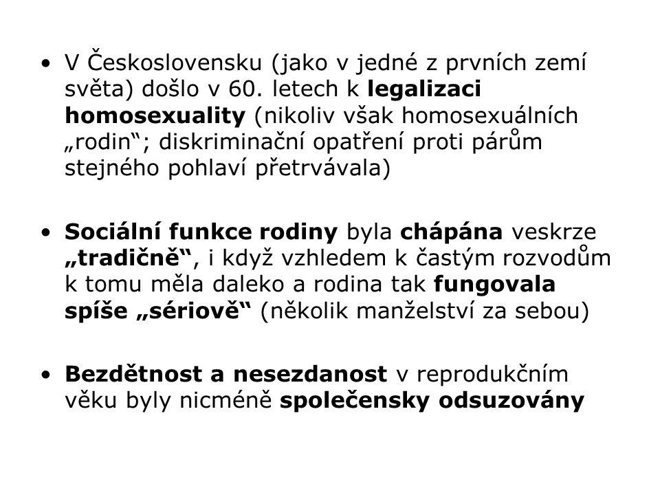 """V Československu (jako v jedné z prvních zemí světa) došlo v 60. letech k legalizaci homosexuality (nikoliv však homosexuálních """"rodin""""; diskriminační"""