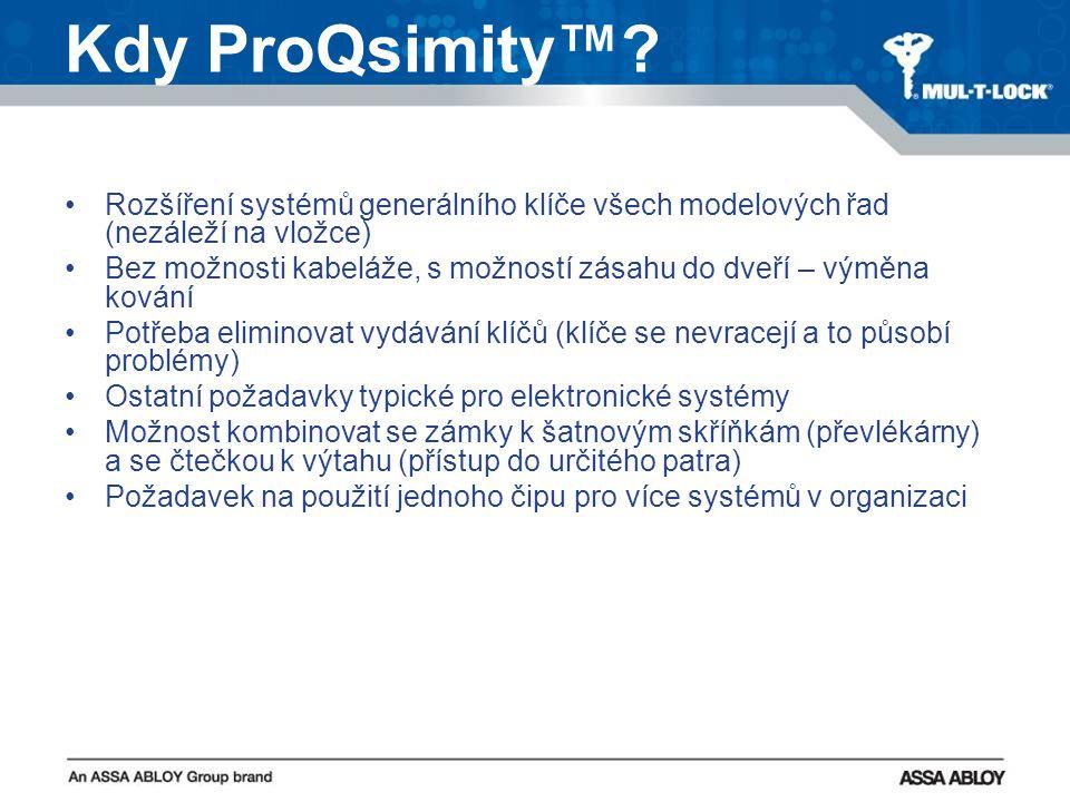 Kdy ProQsimity™? Rozšíření systémů generálního klíče všech modelových řad (nezáleží na vložce) Bez možnosti kabeláže, s možností zásahu do dveří – vým