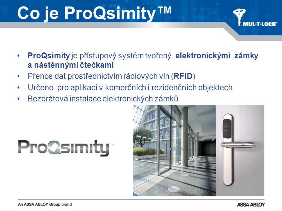 Co je ProQsimity™ ProQsimity je přístupový systém tvořený elektronickými zámky a nástěnnými čtečkami Přenos dat prostřednictvím rádiových vln (RFID) Určeno pro aplikaci v komerčních i rezidenčních objektech Bezdrátová instalace elektronických zámků