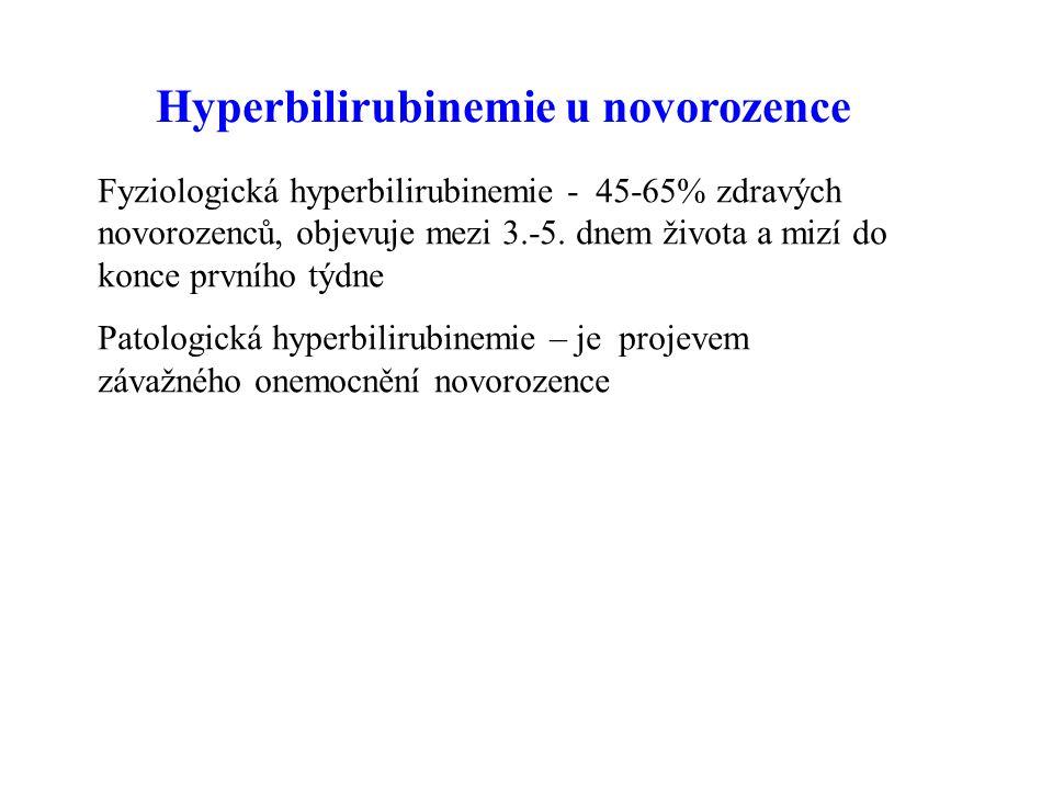 Hyperbilirubinemie u novorozence Fyziologická hyperbilirubinemie - 45-65% zdravých novorozenců, objevuje mezi 3.-5.