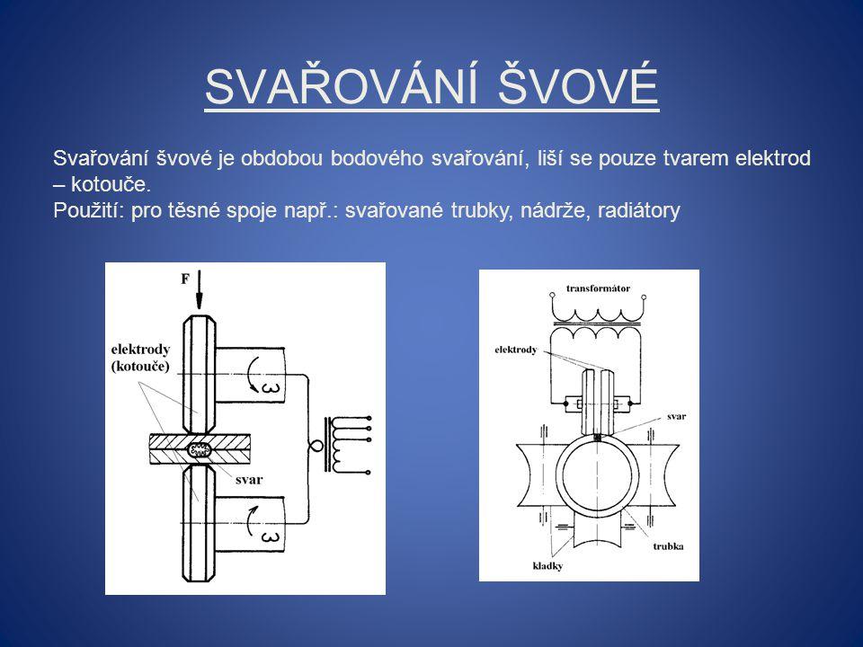 SVAŘOVÁNÍ ŠVOVÉ Svařování švové je obdobou bodového svařování, liší se pouze tvarem elektrod – kotouče. Použití: pro těsné spoje např.: svařované trub