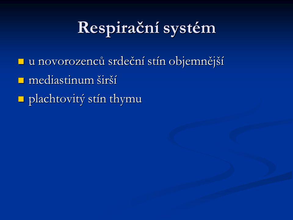 Respirační systém u novorozenců srdeční stín objemnější u novorozenců srdeční stín objemnější mediastinum širší mediastinum širší plachtovitý stín thy