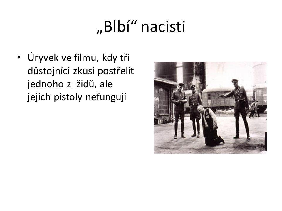 """""""Blbí nacisti Úryvek ve filmu, kdy tři důstojníci zkusí postřelit jednoho z židů, ale jejich pistoly nefungují"""