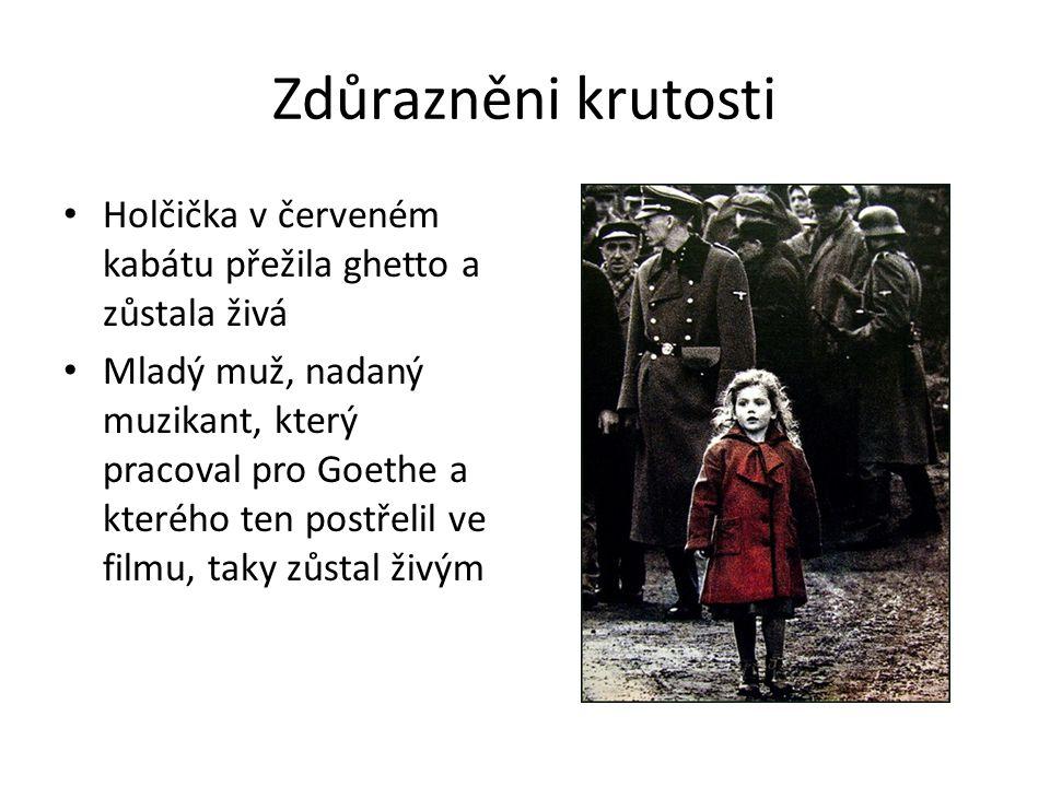 Zdůrazněni krutosti Holčička v červeném kabátu přežila ghetto a zůstala živá Mladý muž, nadaný muzikant, který pracoval pro Goethe a kterého ten postřelil ve filmu, taky zůstal živým
