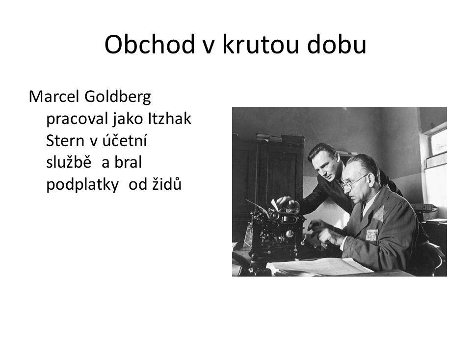 Obchod v krutou dobu Marcel Goldberg pracoval jako Itzhak Stern v účetní službě a bral podplatky od židů