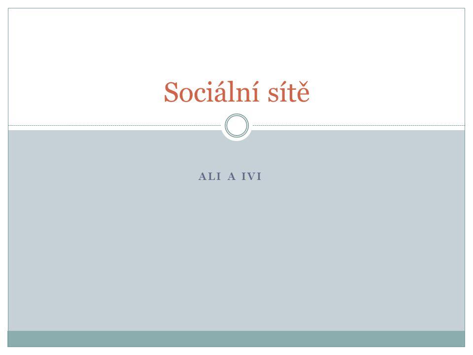 ALI A IVI Sociální sítě