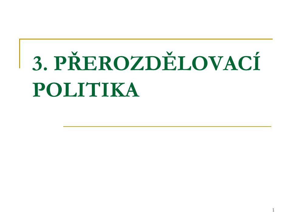 1 3. PŘEROZDĚLOVACÍ POLITIKA