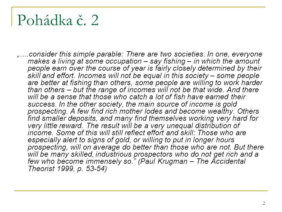 "2 Pohádka č. 2 ""….consider this simple parable: There are two societies."