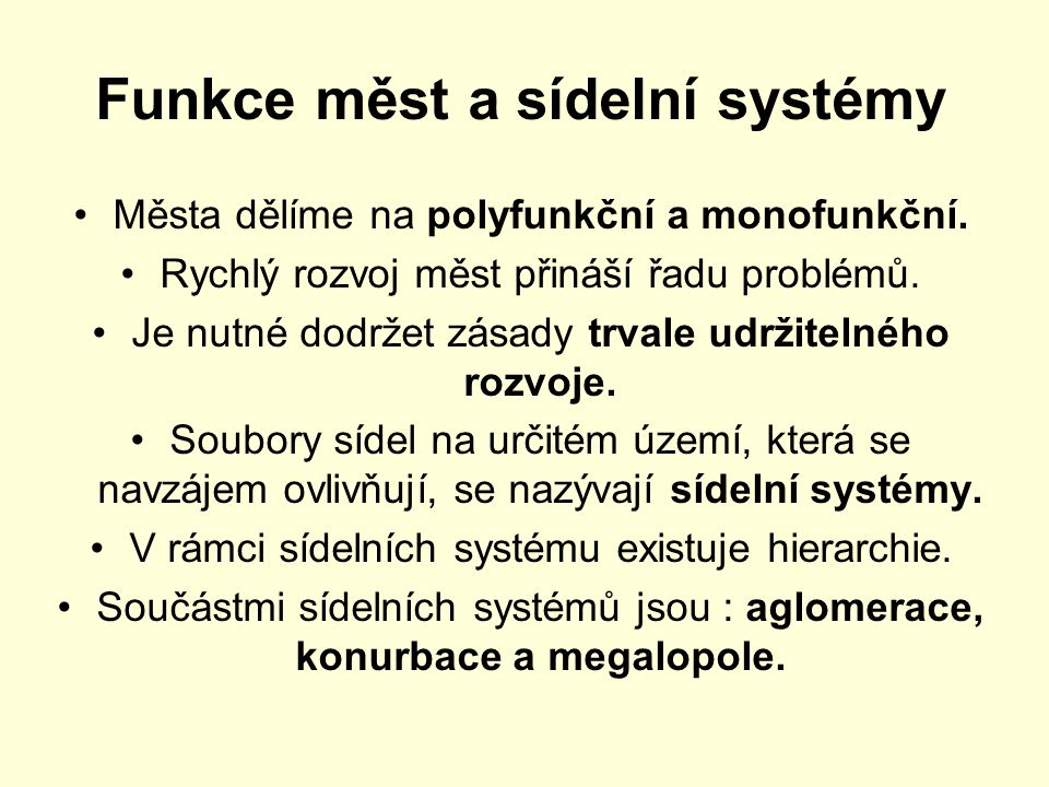 Funkce měst a sídelní systémy Města dělíme na polyfunkční a monofunkční.