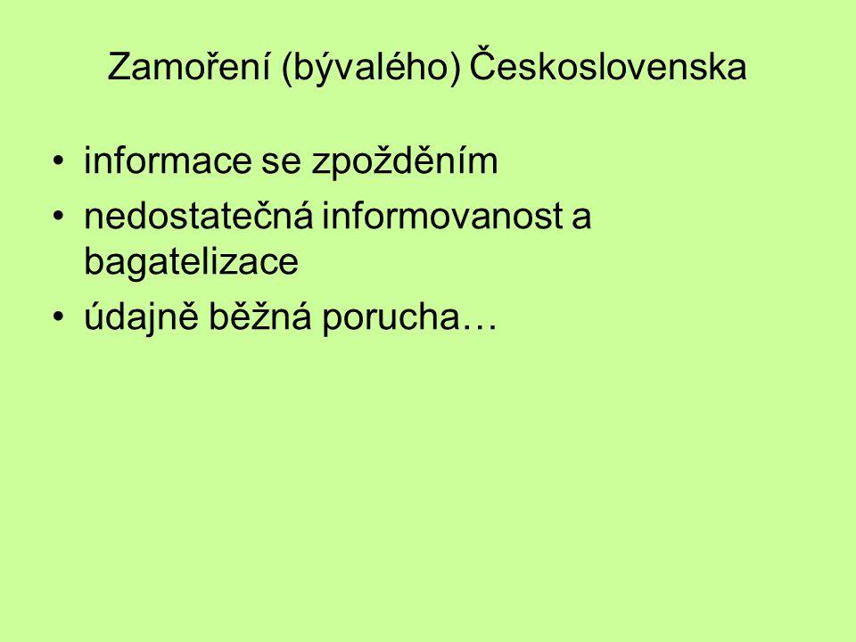 Zamoření (bývalého) Československa informace se zpožděním nedostatečná informovanost a bagatelizace údajně běžná porucha…