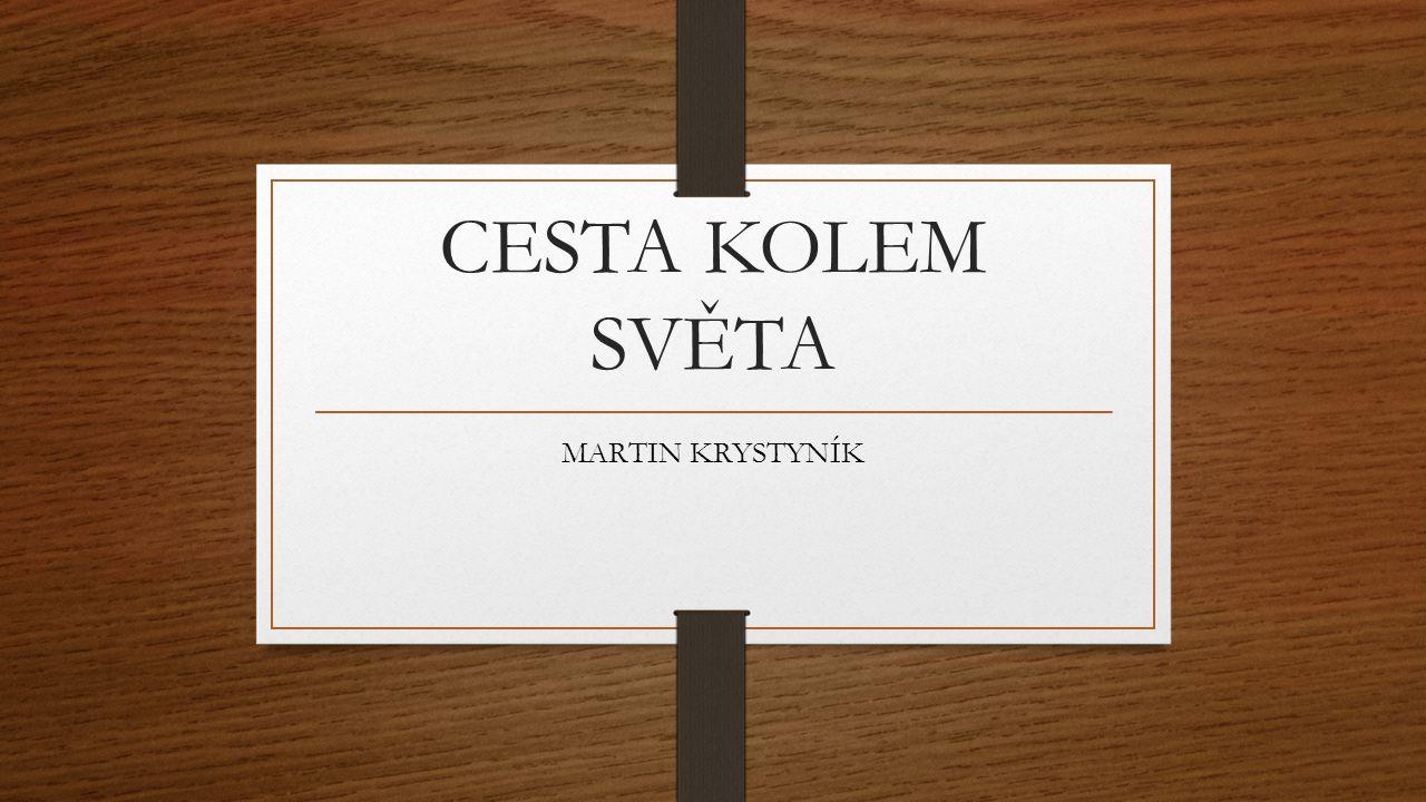 CESTA KOLEM SVĚTA MARTIN KRYSTYNÍK