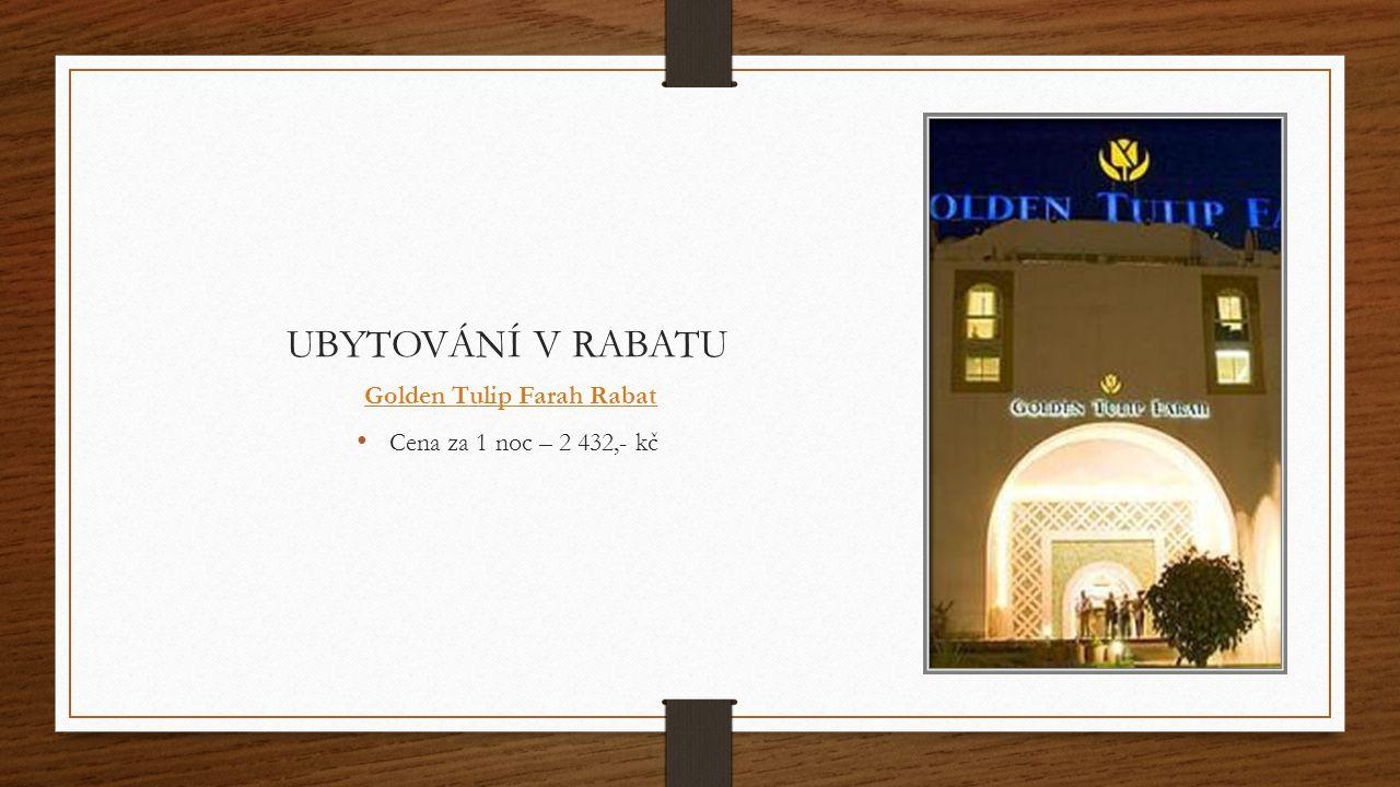 UBYTOVÁNÍ V RABATU Golden Tulip Farah Rabat Cena za 1 noc – 2 432,- kč