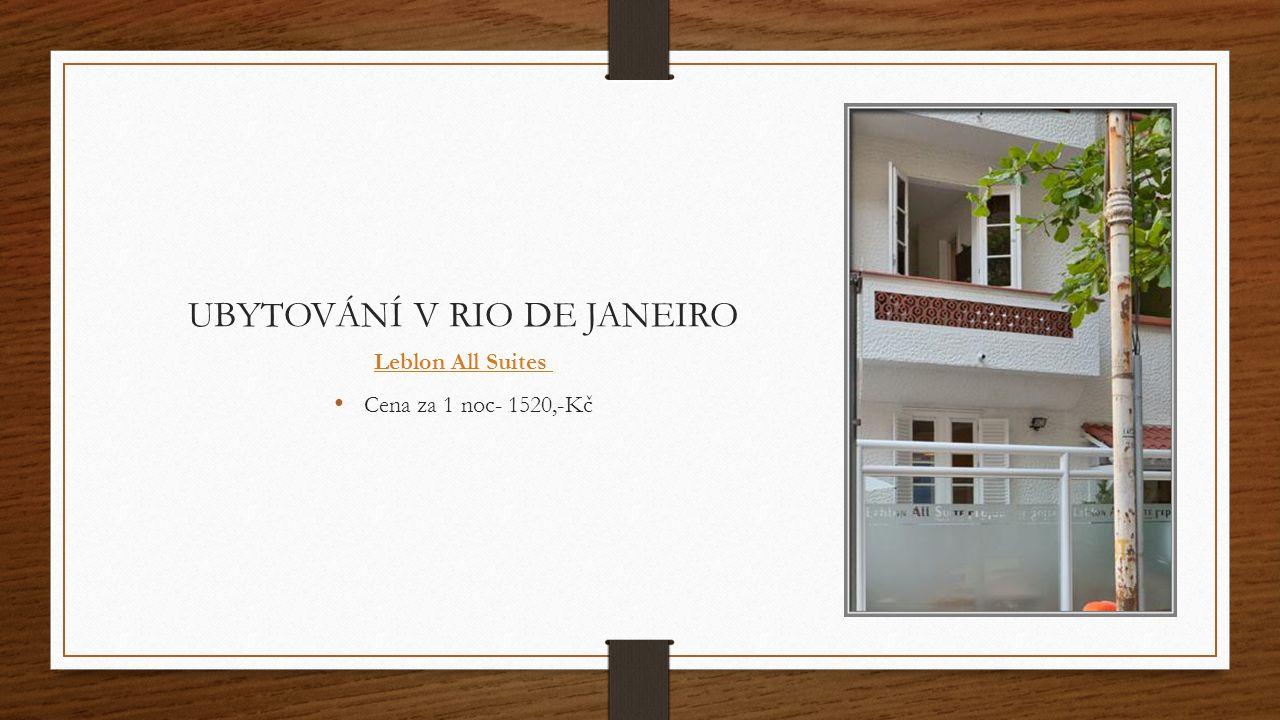 UBYTOVÁNÍ V RIO DE JANEIRO Leblon All Suites Cena za 1 noc- 1520,-Kč