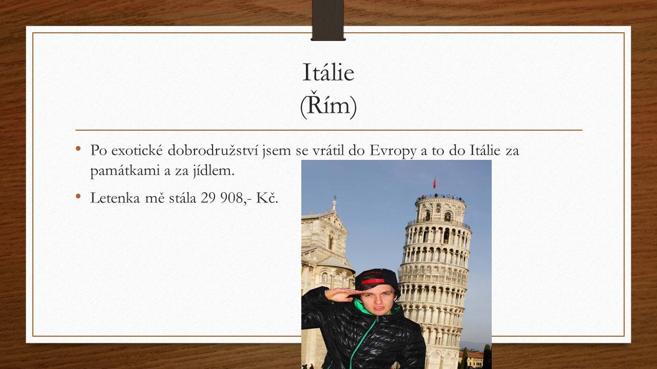 Itálie (Řím) Po exotické dobrodružství jsem se vrátil do Evropy a to do Itálie za památkami a za jídlem.