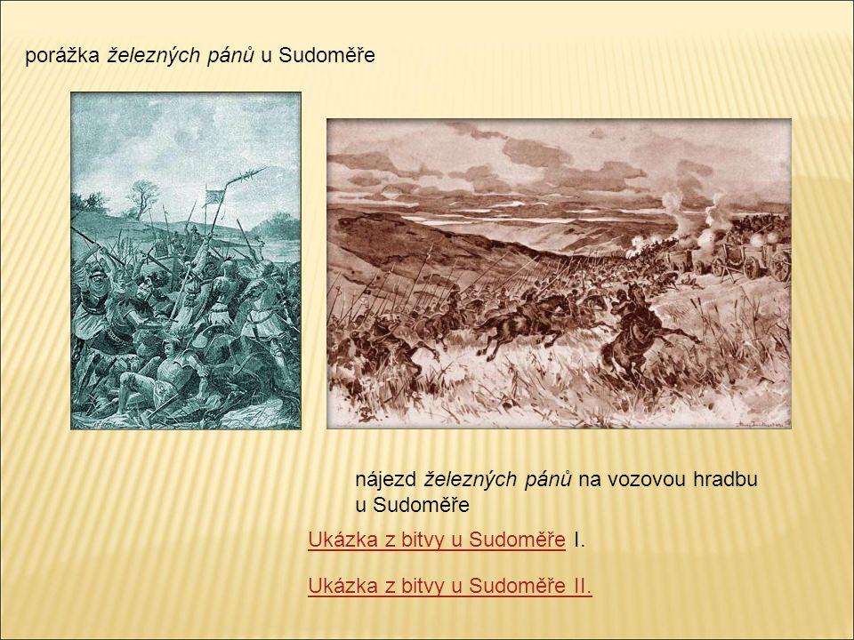 porážka železných pánů u Sudoměře nájezd železných pánů na vozovou hradbu u Sudoměře Ukázka z bitvy u SudoměřeUkázka z bitvy u Sudoměře I. Ukázka z bi